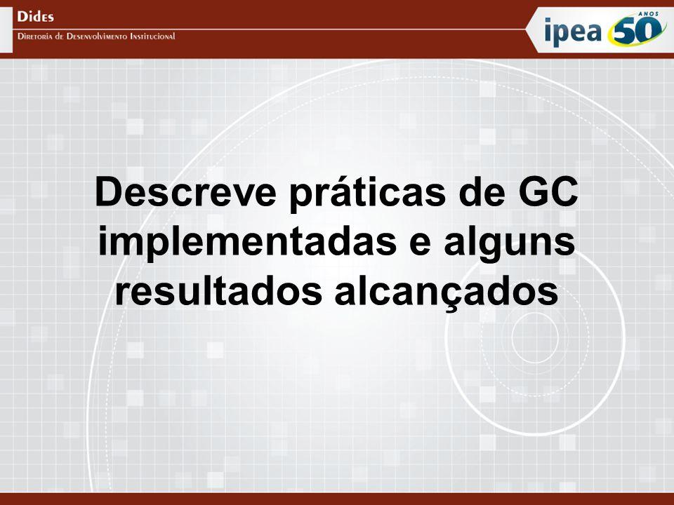 Descreve práticas de GC implementadas e alguns resultados alcançados