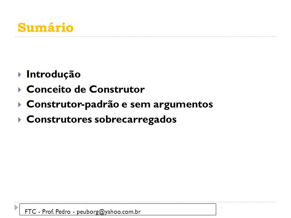 Sumário Introdução Conceito de Construtor