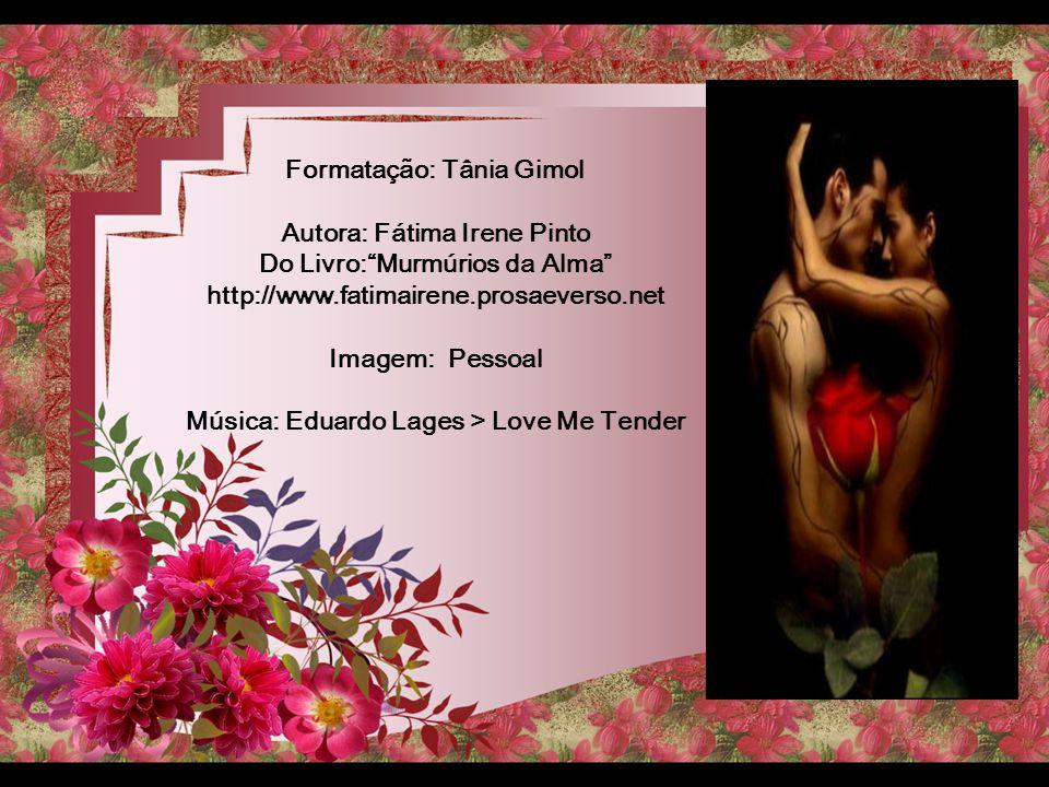 Formatação: Tânia Gimol Autora: Fátima Irene Pinto