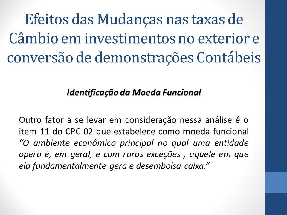 Efeitos das Mudanças nas taxas de Câmbio em investimentos no exterior e conversão de demonstrações Contábeis