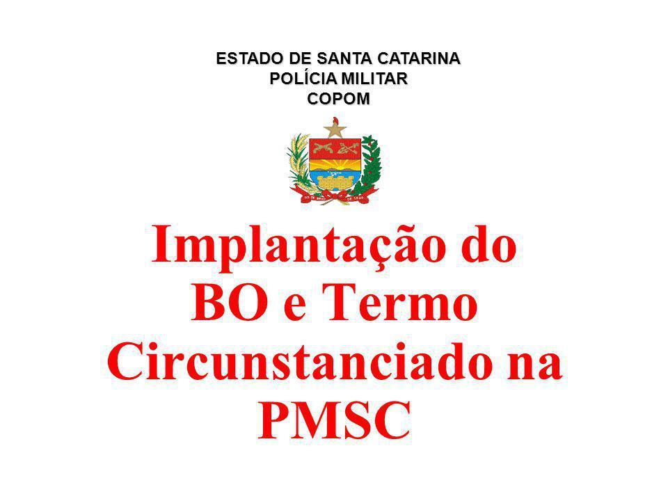 Implantação do BO e Termo Circunstanciado na PMSC