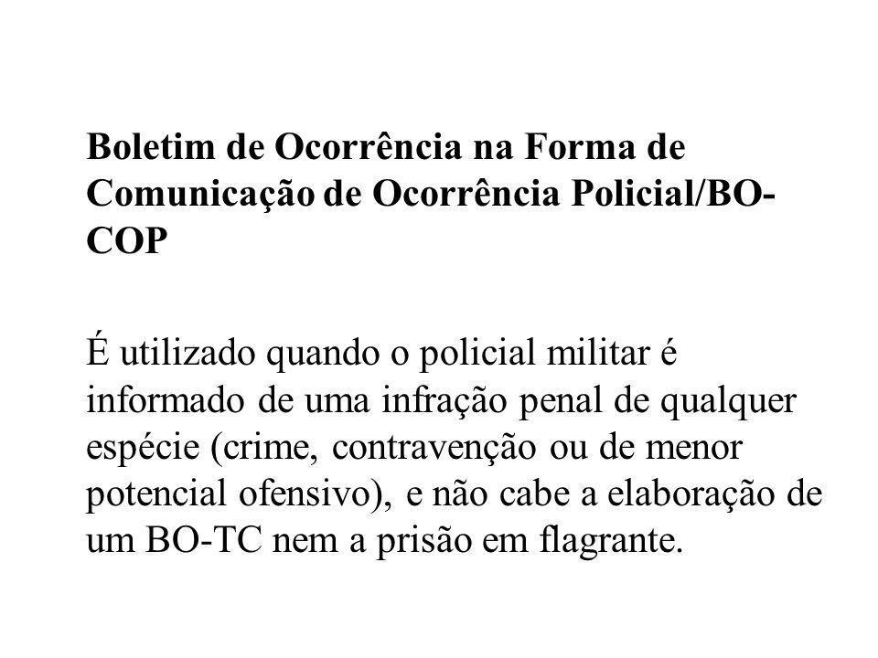 Boletim de Ocorrência na Forma de Comunicação de Ocorrência Policial/BO-COP