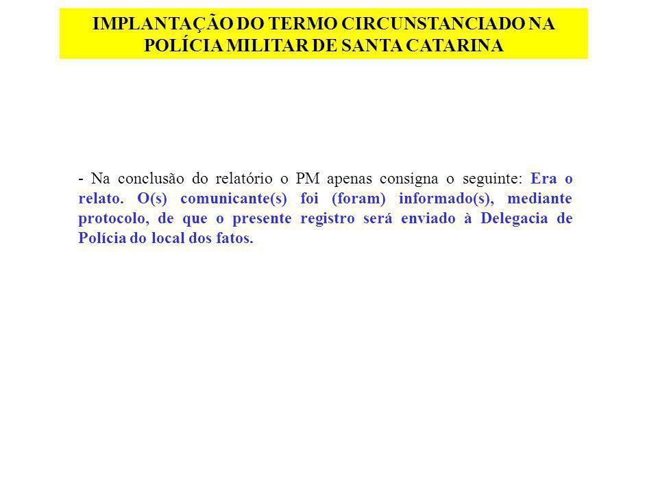 IMPLANTAÇÃO DO TERMO CIRCUNSTANCIADO NA POLÍCIA MILITAR DE SANTA CATARINA