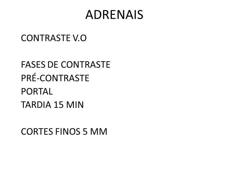 ADRENAIS CONTRASTE V.O FASES DE CONTRASTE PRÉ-CONTRASTE PORTAL