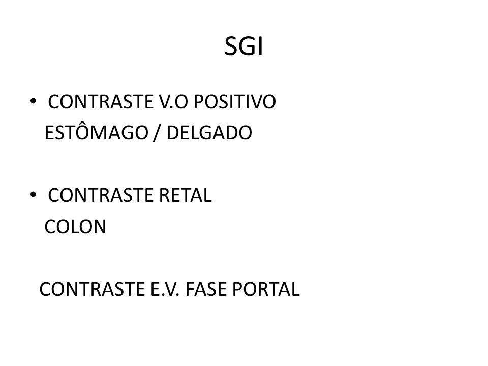 SGI CONTRASTE V.O POSITIVO ESTÔMAGO / DELGADO CONTRASTE RETAL COLON