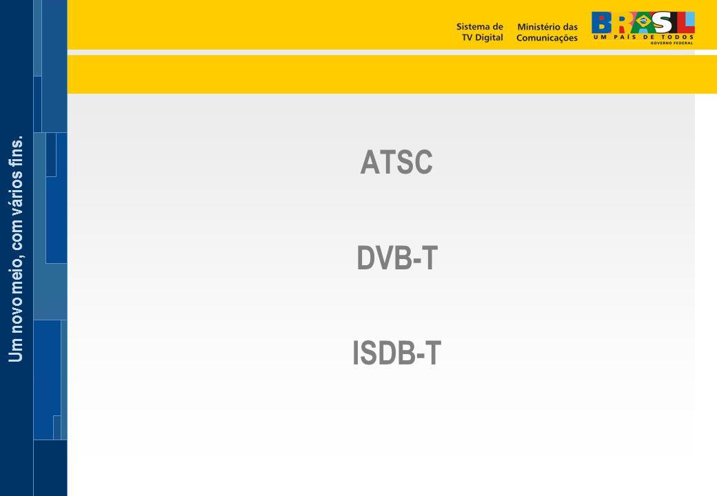 ATSC DVB-T ISDB-T