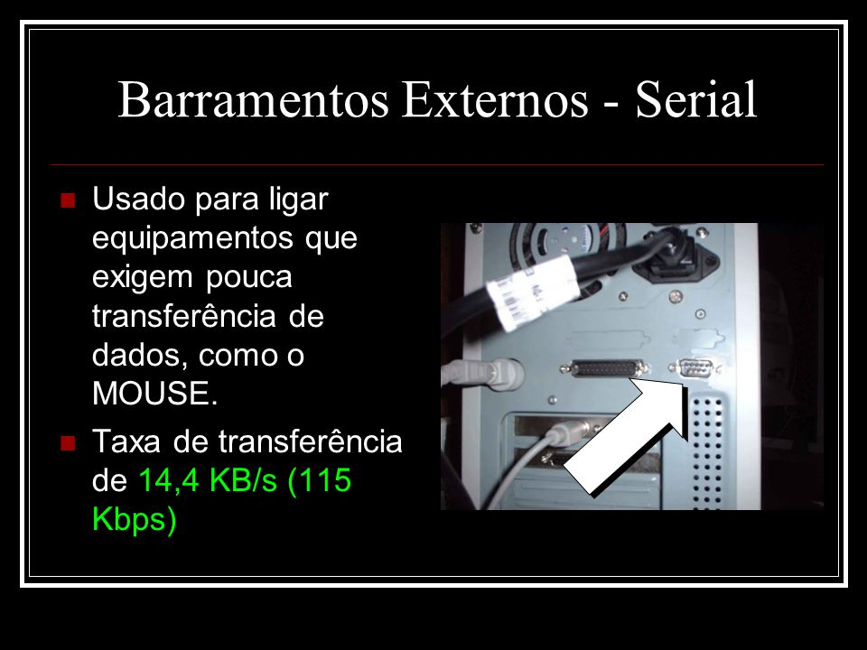 Barramentos Externos - Serial