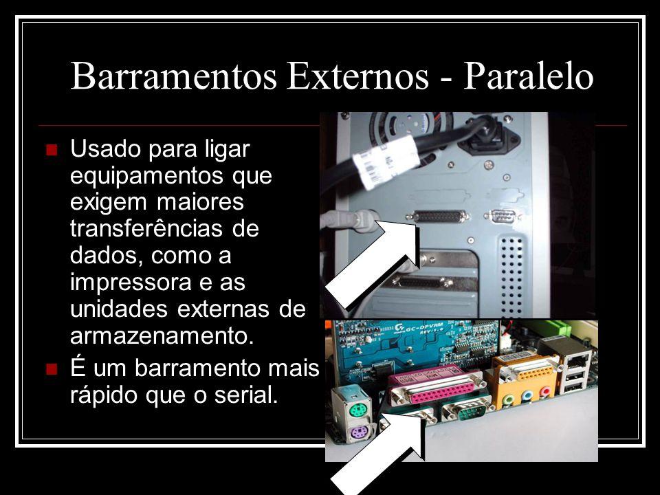 Barramentos Externos - Paralelo
