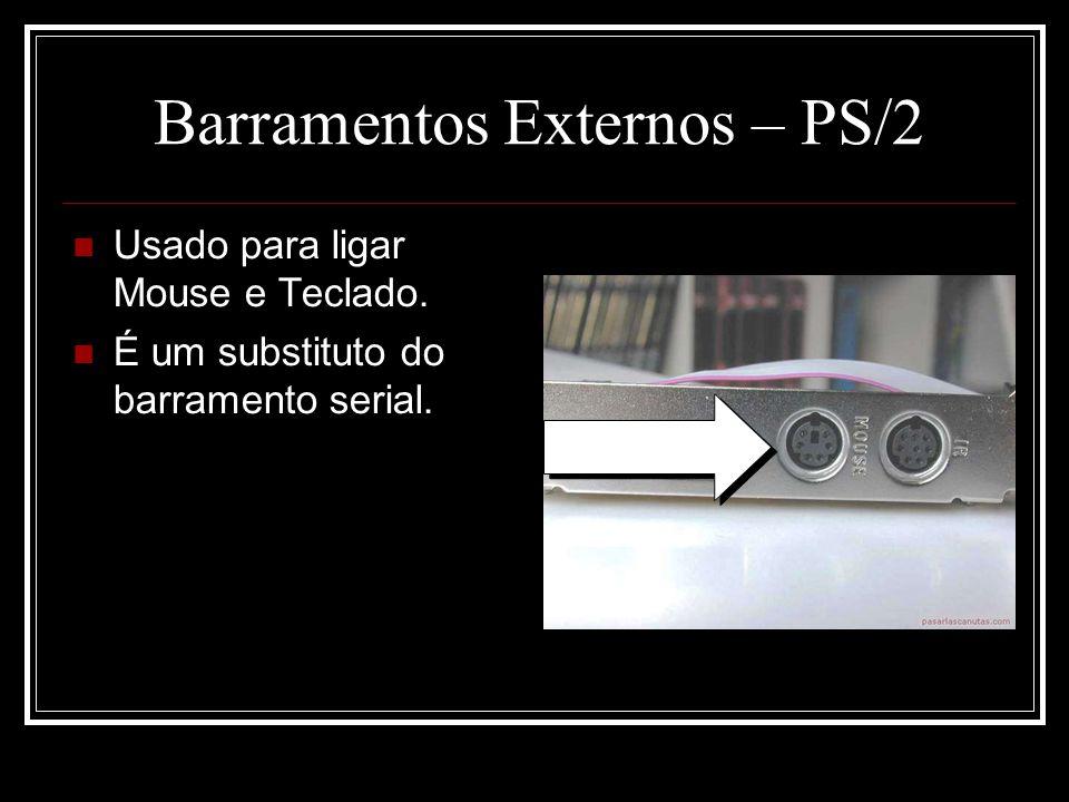 Barramentos Externos – PS/2