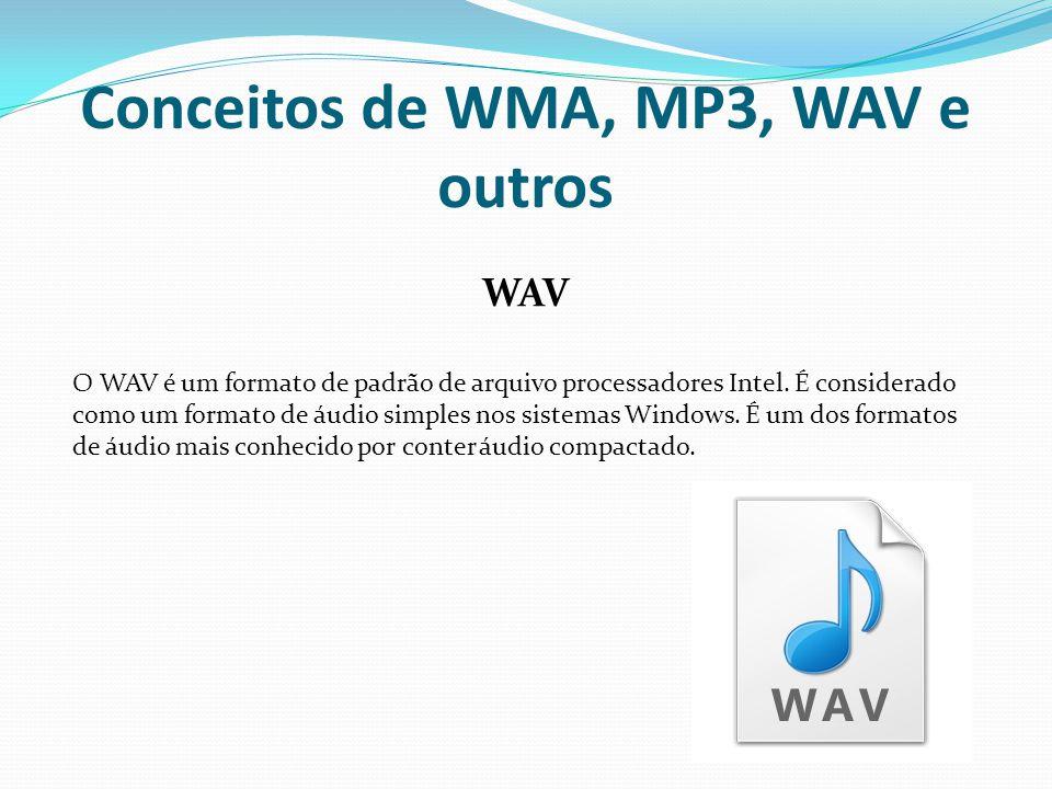 Conceitos de WMA, MP3, WAV e outros