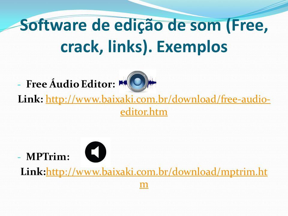 Software de edição de som (Free, crack, links). Exemplos