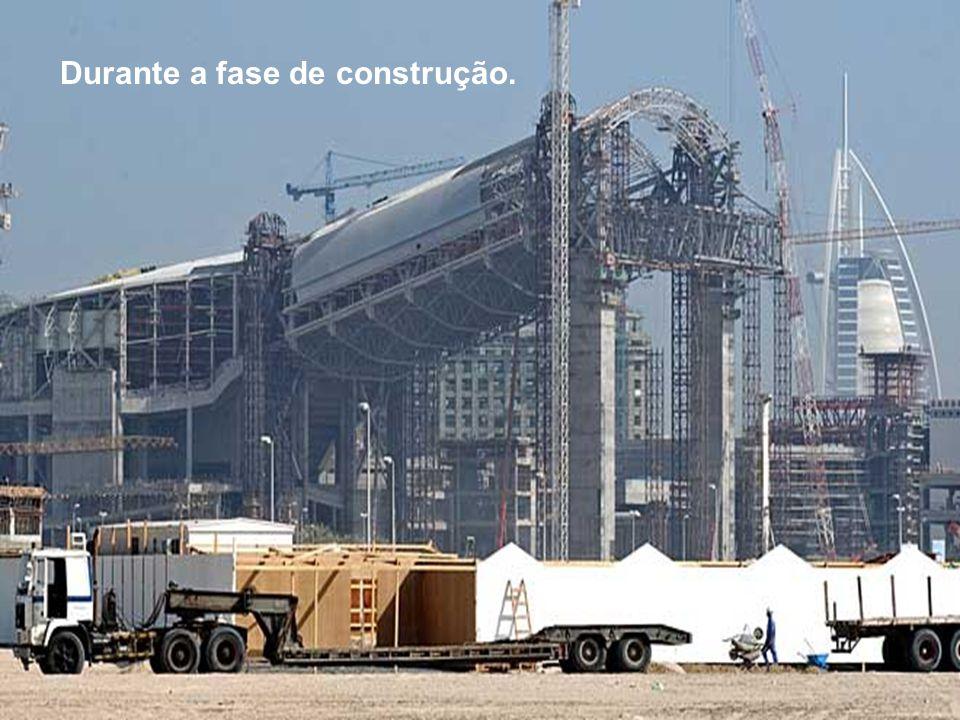 Durante a fase de construção.