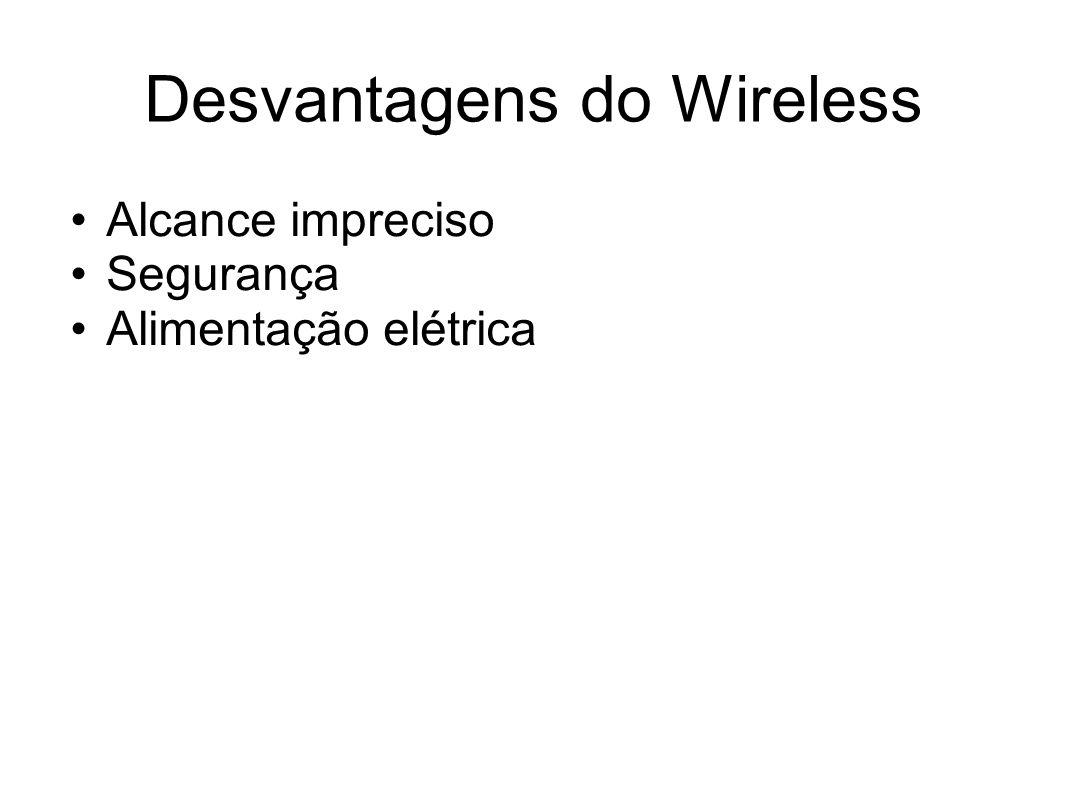 Desvantagens do Wireless