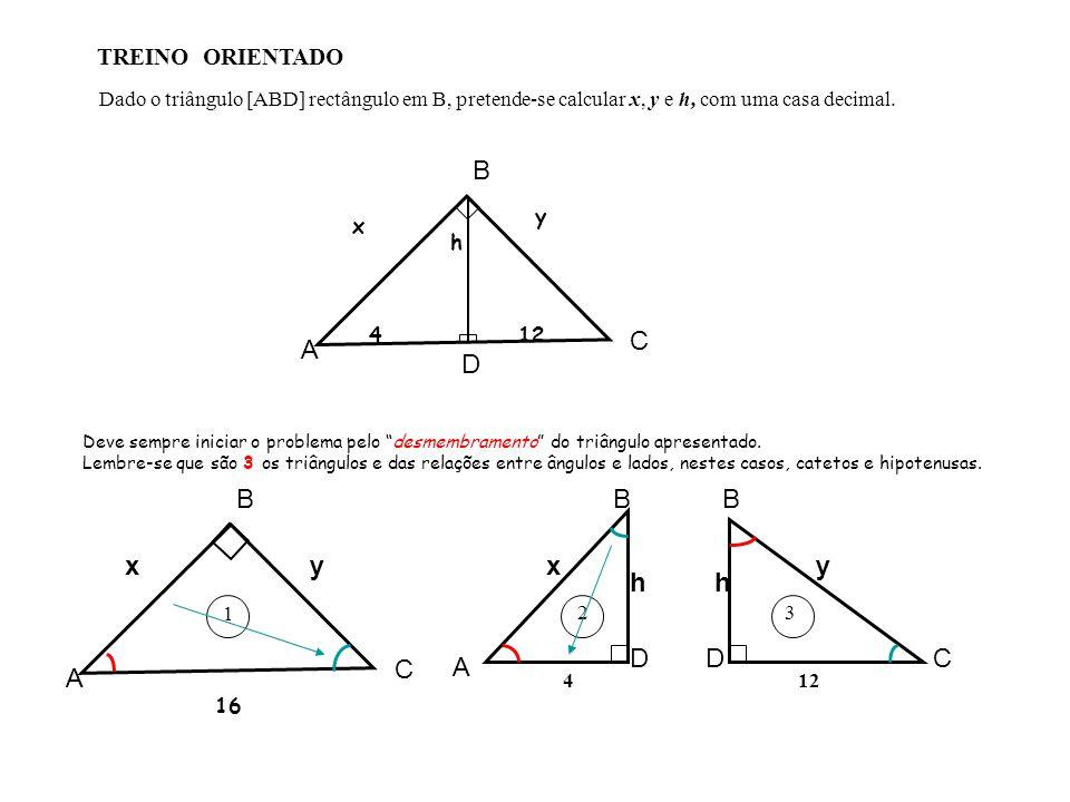 A B C D B B B x y x y h h D D C C A A TREINO ORIENTADO
