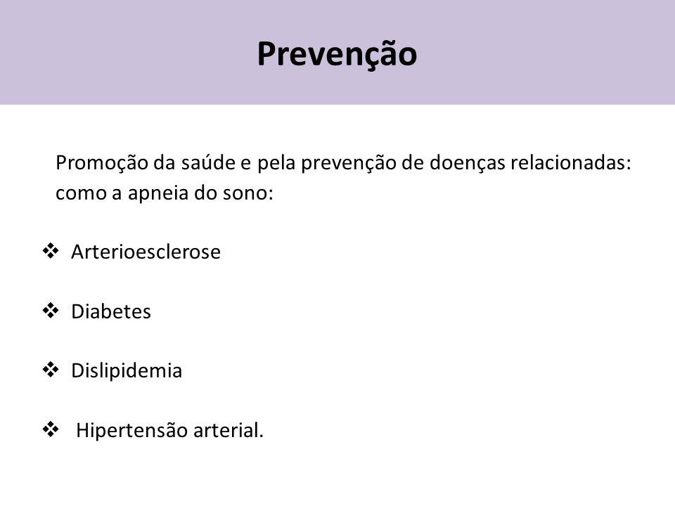 Prevenção Promoção da saúde e pela prevenção de doenças relacionadas: