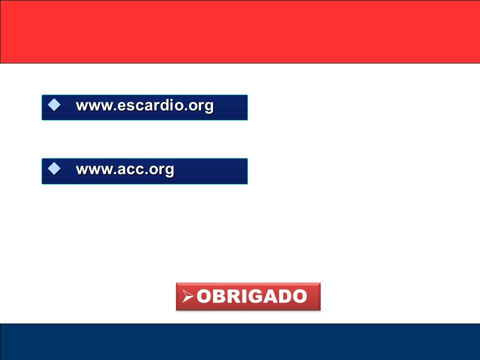 www.escardio.org www.acc.org OBRIGADO