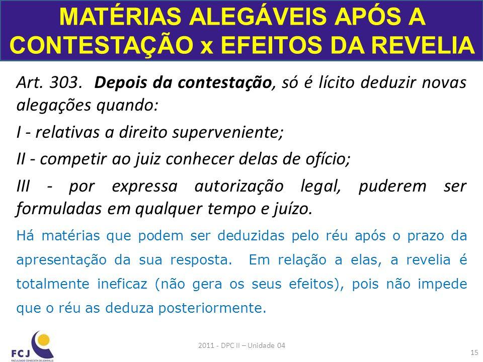 MATÉRIAS ALEGÁVEIS APÓS A CONTESTAÇÃO x EFEITOS DA REVELIA