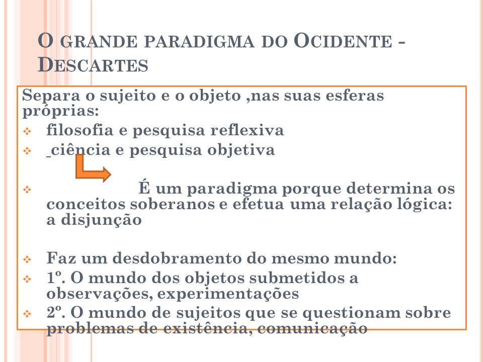 O grande paradigma do Ocidente -Descartes