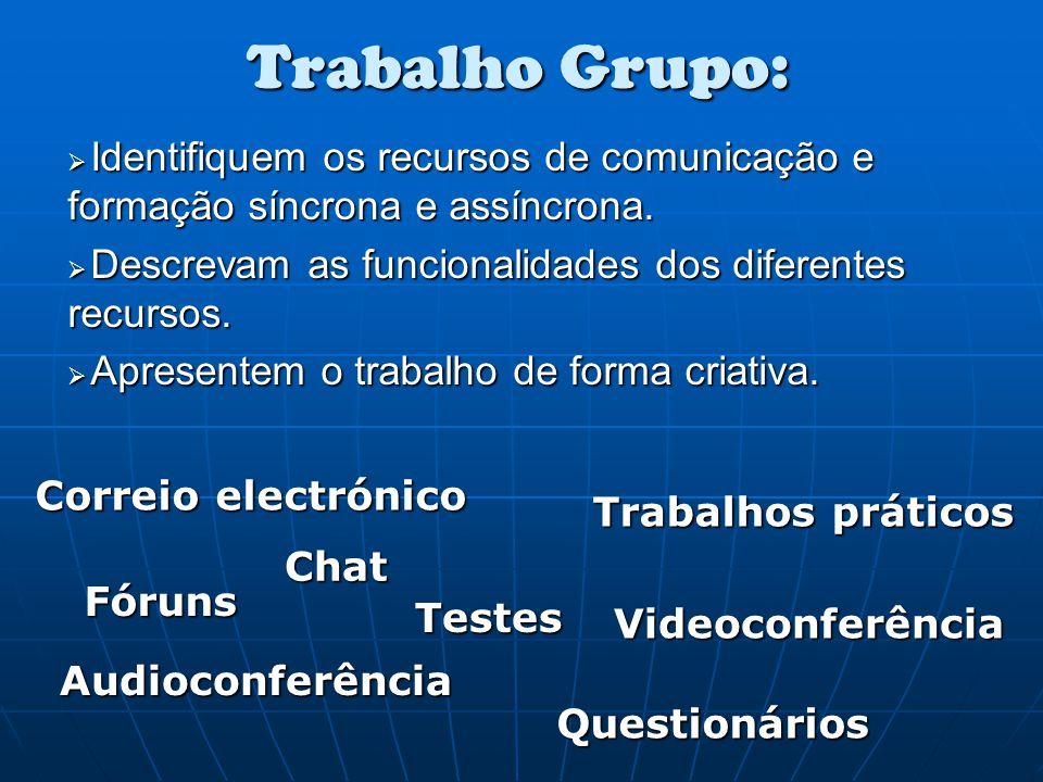 Trabalho Grupo: Identifiquem os recursos de comunicação e formação síncrona e assíncrona. Descrevam as funcionalidades dos diferentes recursos.