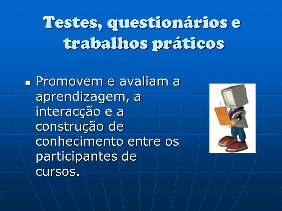Testes, questionários e trabalhos práticos