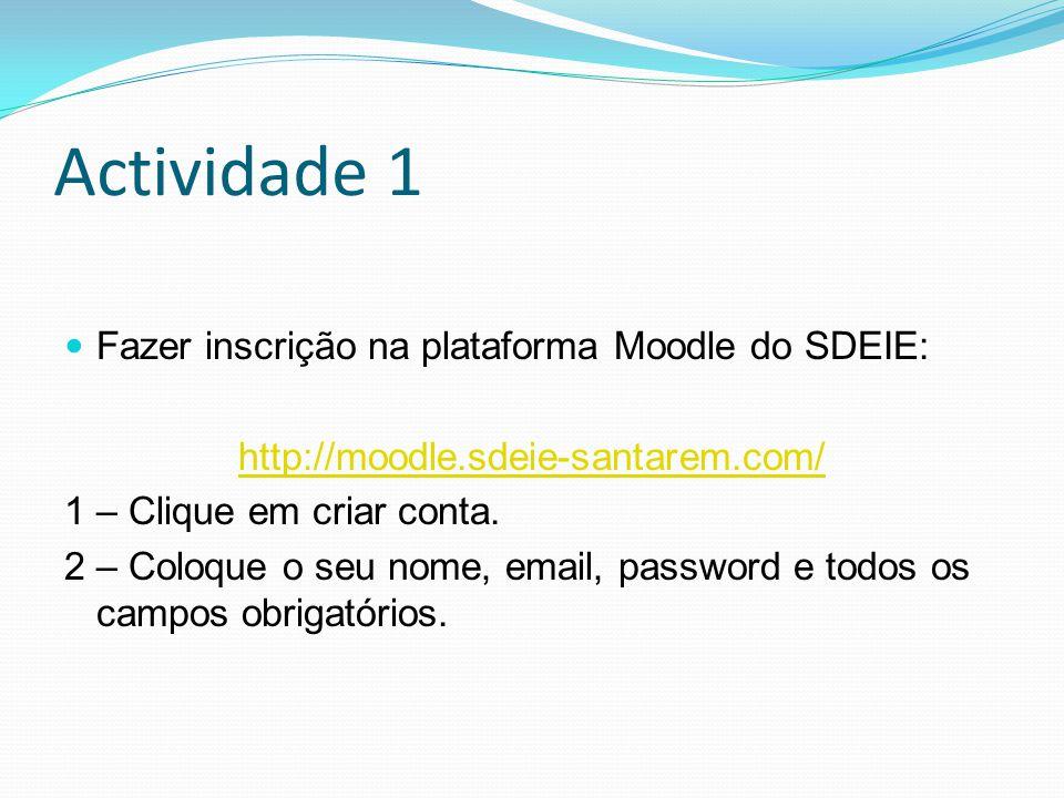 Actividade 1 Fazer inscrição na plataforma Moodle do SDEIE: