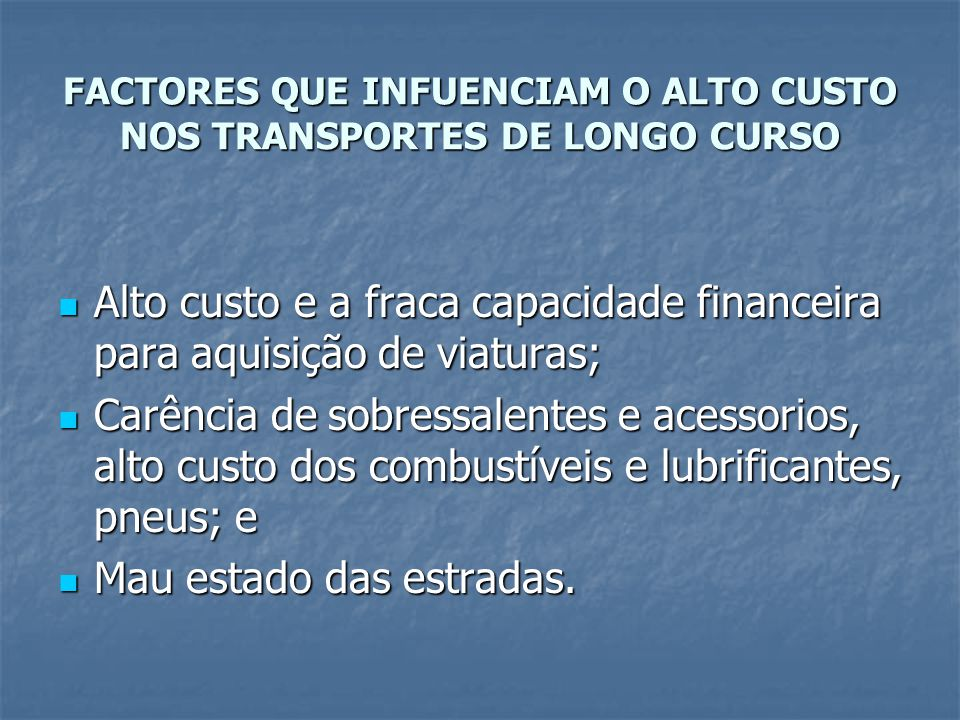 FACTORES QUE INFUENCIAM O ALTO CUSTO NOS TRANSPORTES DE LONGO CURSO