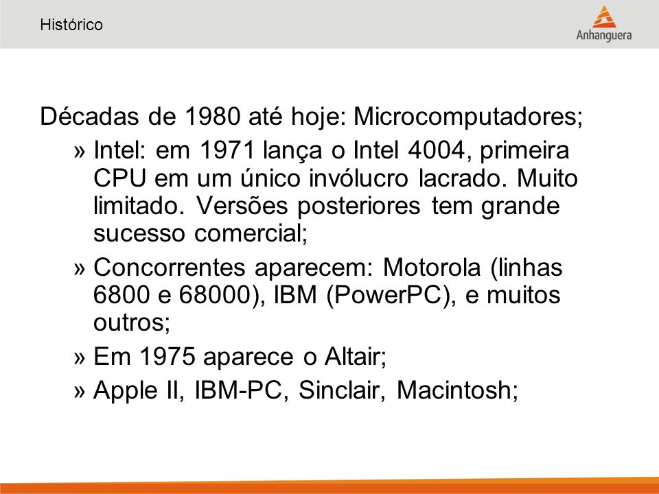 Décadas de 1980 até hoje: Microcomputadores;