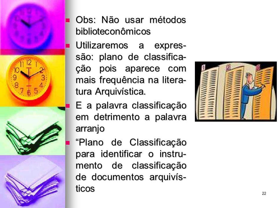 Obs: Não usar métodos biblioteconômicos