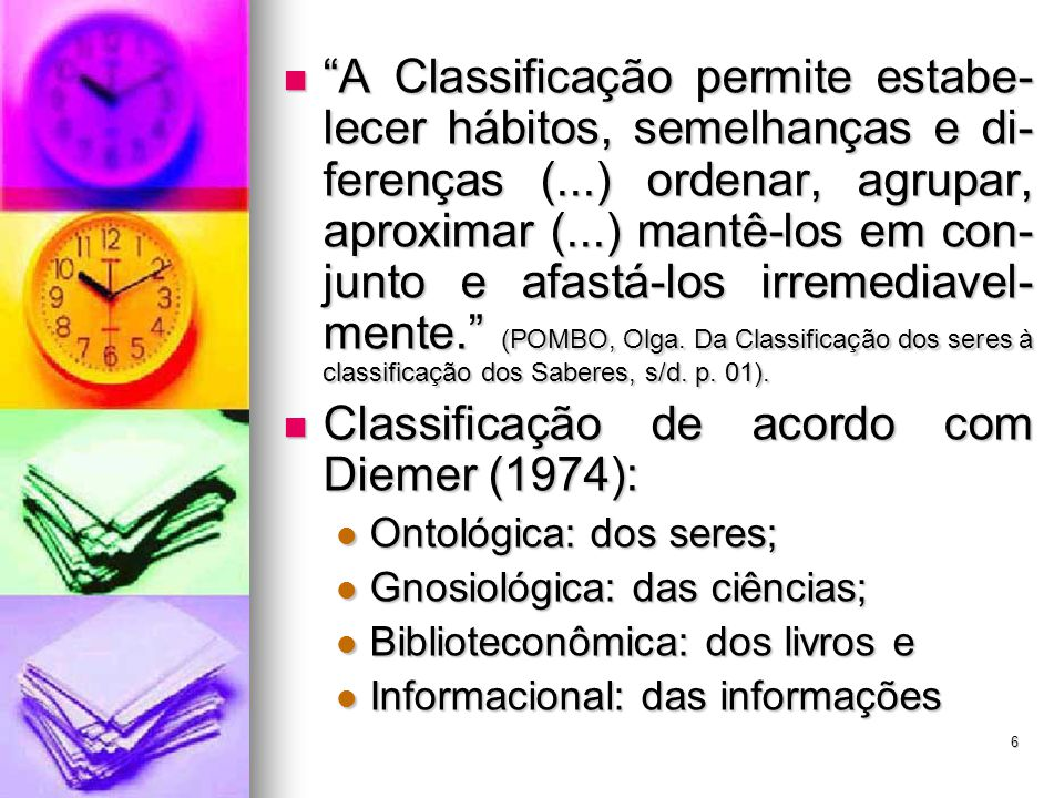 Classificação de acordo com Diemer (1974):