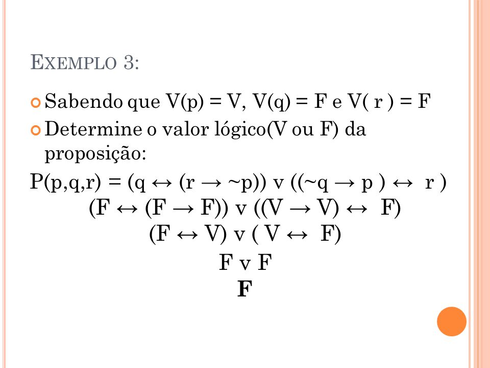 (F ↔ (F → F)) v ((V → V) ↔ F) (F ↔ V) v ( V ↔ F) F v F F