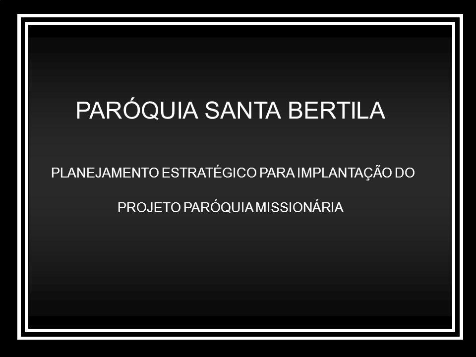 PARÓQUIA SANTA BERTILA