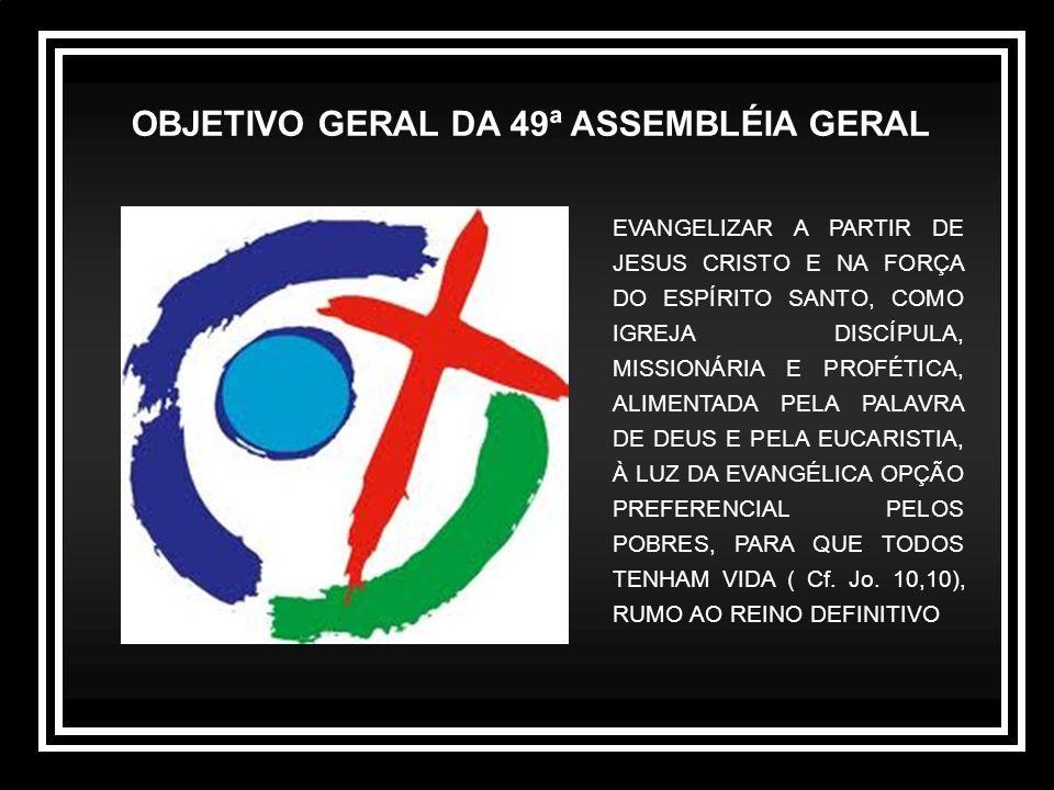 OBJETIVO GERAL DA 49ª ASSEMBLÉIA GERAL
