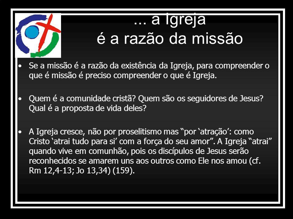 ... a Igreja é a razão da missão