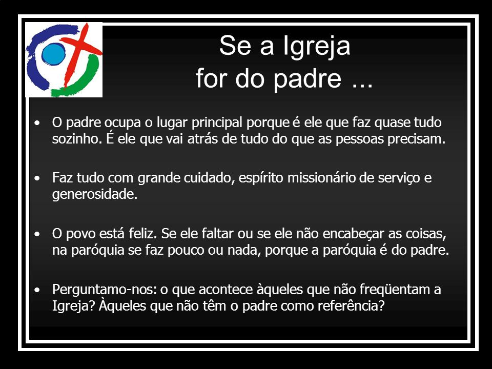 Se a Igreja for do padre ...