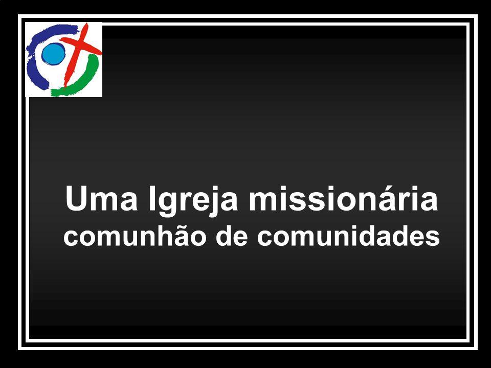 Uma Igreja missionária comunhão de comunidades