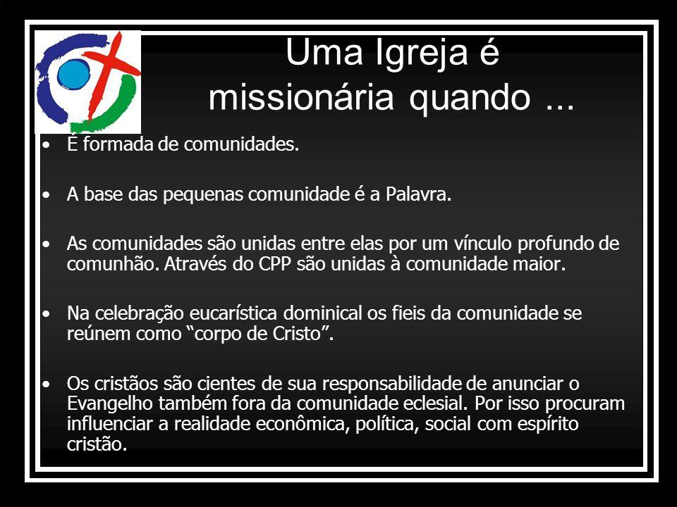 Uma Igreja é missionária quando ...