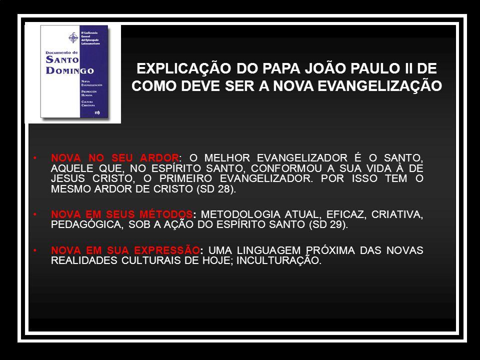 EXPLICAÇÃO DO PAPA JOÃO PAULO II DE COMO DEVE SER A NOVA EVANGELIZAÇÃO