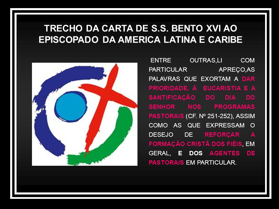 TRECHO DA CARTA DE S.S. BENTO XVI AO EPISCOPADO DA AMERICA LATINA E CARIBE