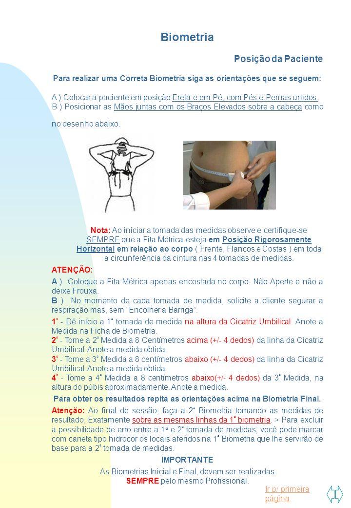 Para realizar uma Correta Biometria siga as orientações que se seguem: