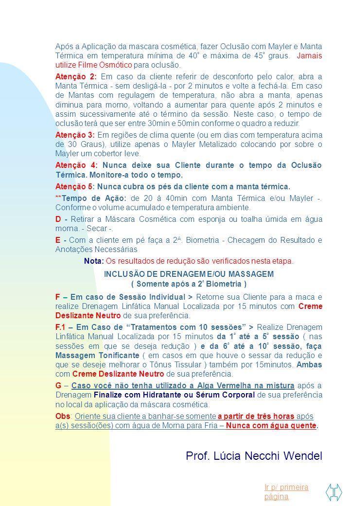 INCLUSÃO DE DRENAGEM E/OU MASSAGEM ( Somente após a 2ª Biometria )
