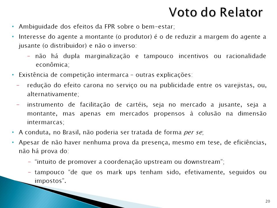 Voto do Relator Ambiguidade dos efeitos da FPR sobre o bem-estar;