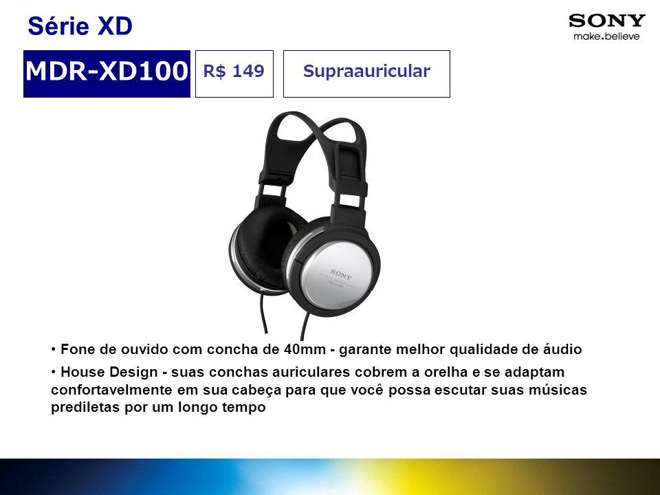Série XD MDR-XD100 R$ 149 Supraauricular