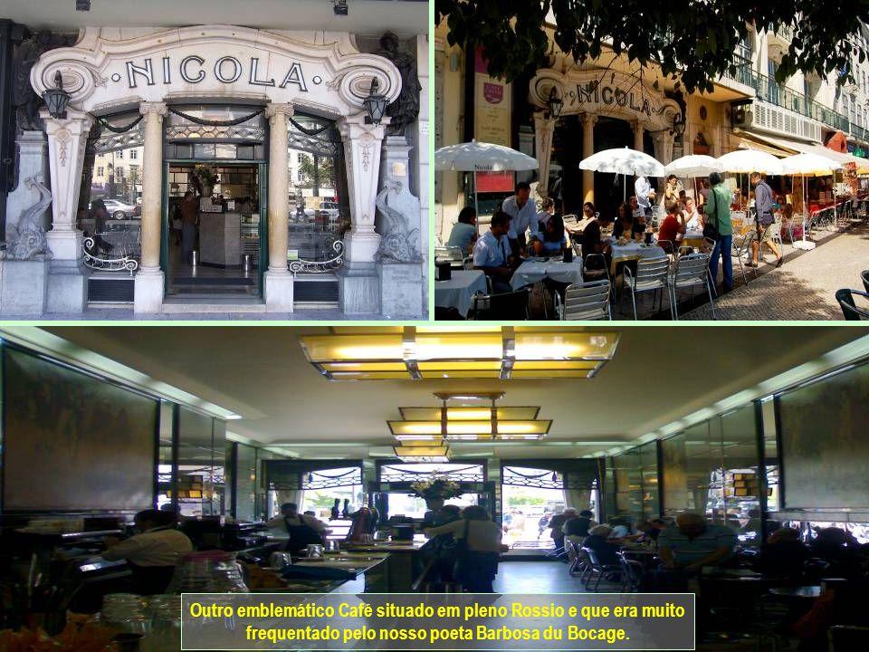 Outro emblemático Café situado em pleno Rossio e que era muito frequentado pelo nosso poeta Barbosa du Bocage.