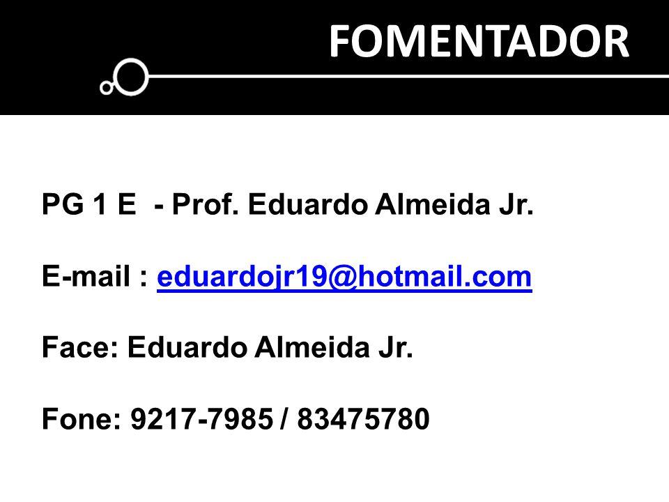 FOMENTADOR PG 1 E - Prof. Eduardo Almeida Jr.