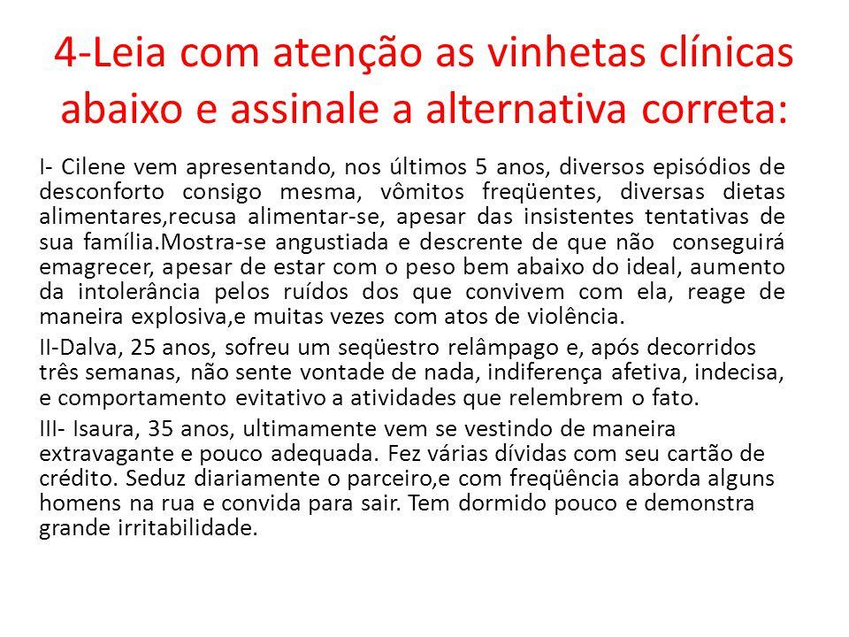 4-Leia com atenção as vinhetas clínicas abaixo e assinale a alternativa correta:
