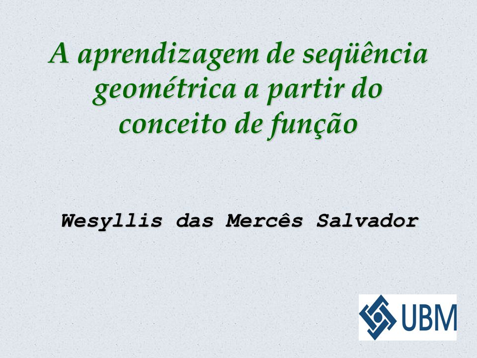 A aprendizagem de seqüência geométrica a partir do conceito de função