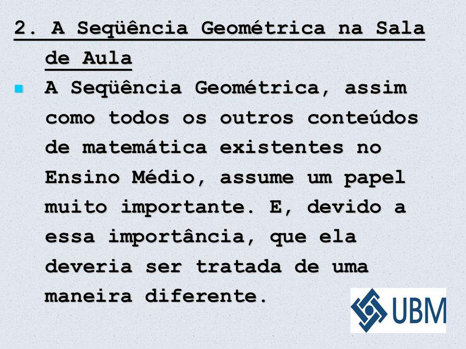 2. A Seqüência Geométrica na Sala de Aula