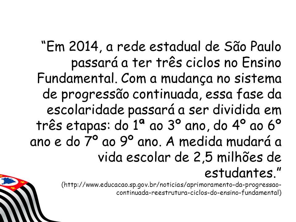 Em 2014, a rede estadual de São Paulo passará a ter três ciclos no Ensino Fundamental.