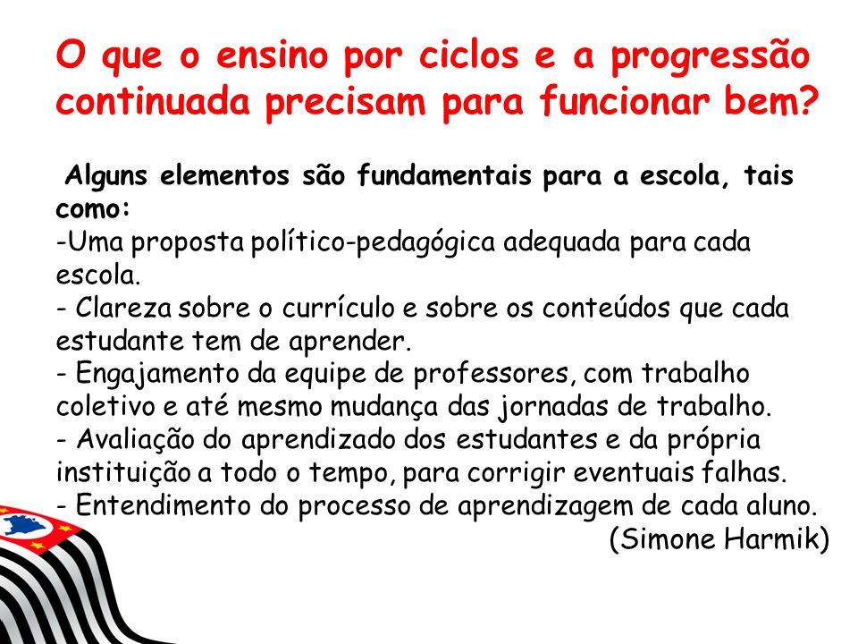 O que o ensino por ciclos e a progressão continuada precisam para funcionar bem