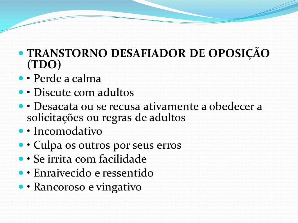 TRANSTORNO DESAFIADOR DE OPOSIÇÃO (TDO)